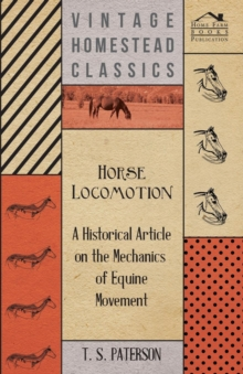 Horse Locomotion - A Historical Article on the Mechanics of Equine Movement, EPUB eBook