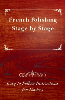 French Polishing Stage by Stage - Easy to Follow Instructions for Novices, EPUB eBook