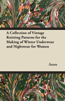 A Collection of Vintage Knitting Patterns for the Making of Winter Underwear and Nightwear for Women, EPUB eBook