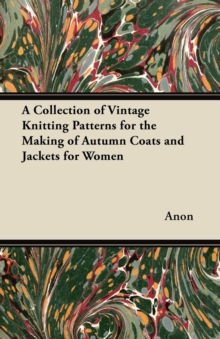 A Collection of Vintage Knitting Patterns for the Making of Autumn Coats and Jackets for Women, EPUB eBook