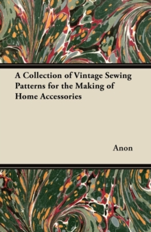 A Collection of Vintage Sewing Patterns for the Making of Home Accessories, EPUB eBook