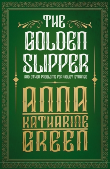 The Golden Slipper : and other problems for Violet Strange, EPUB eBook