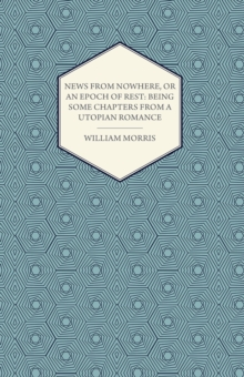 News from Nowhere, or an Epoch of Rest: Being Some Chapters from a Utopian Romance (1891), EPUB eBook
