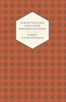 Across the Plains with Other Memories and Essays, EPUB eBook