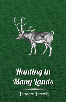 "Hunting in Many Lands a€"" The Book of the Boone and Crockett Club, EPUB eBook"