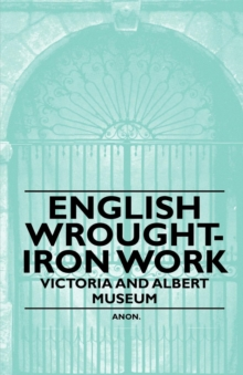 English Wrought-Iron Work - Victoria and Albert Museum, EPUB eBook