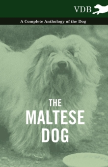 The Maltese Dog - A Complete Anthology of the Dog, EPUB eBook