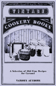A Selection of Old-Time Recipes for Caramel, EPUB eBook