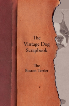 The Vintage Dog Scrapbook - The Boston Terrier, EPUB eBook