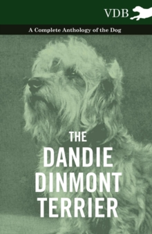 The Dandie Dinmont Terrier - A Complete Anthology of the Dog -, EPUB eBook