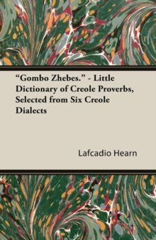 """Gombo Zhebes."" - Little Dictionary of Creole Proverbs, Selected from Six Creole Dialects, EPUB eBook"