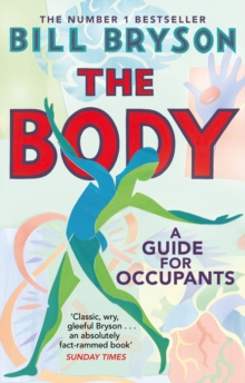 The Body : A Guide for Occupants - THE SUNDAY TIMES NO.1 BESTSELLER, EPUB eBook
