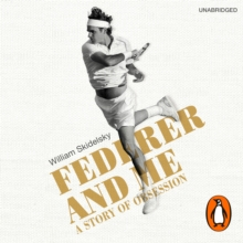 Federer and Me : A Story of Obsession, eAudiobook MP3 eaudioBook