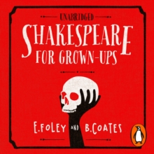 Shakespeare for Grown-ups : Everything you Need to Know about the Bard, eAudiobook MP3 eaudioBook