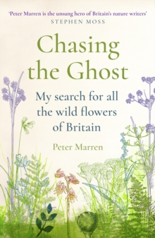 Chasing the Ghost : My Search for all the Wild Flowers of Britain, EPUB eBook