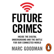 Future Crimes : Inside The Digital Underground and the Battle For Our Connected World, eAudiobook MP3 eaudioBook