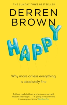 Happy : Why more or less everything is absolutely fine, EPUB eBook