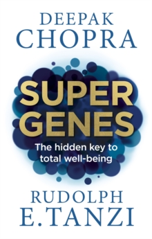 Super Genes : The hidden key to total well-being, EPUB eBook