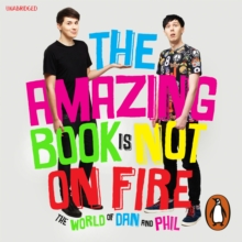 The Amazing Book is Not on Fire : The World of Dan and Phil, eAudiobook MP3 eaudioBook