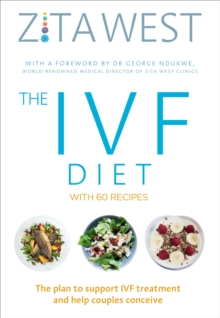 The IVF Diet : The plan to support IVF treatment and help couples conceive, EPUB eBook