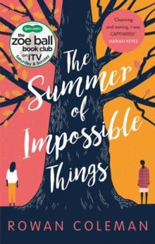 The Summer of Impossible Things : An uplifting, emotional story as seen on ITV in the Zoe Ball Book Club, EPUB eBook