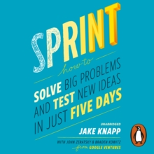 Sprint : How To Solve Big Problems and Test New Ideas in Just Five Days, eAudiobook MP3 eaudioBook