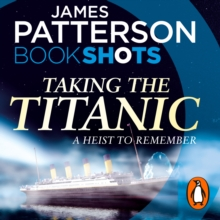 Taking the Titanic : BookShots, eAudiobook MP3 eaudioBook