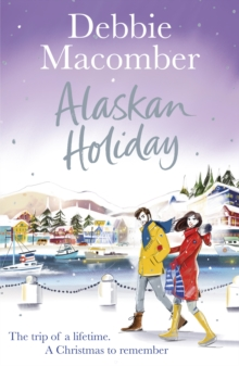 Alaskan Holiday : A Christmas Novel, EPUB eBook