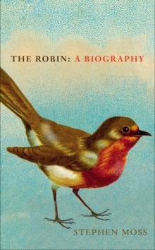 The Robin : A Biography, EPUB eBook