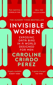 Invisible Women : Exposing Data Bias in a World Designed for Men, EPUB eBook