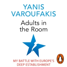 Adults In The Room : My Battle With Europe's Deep Establishment, eAudiobook MP3 eaudioBook