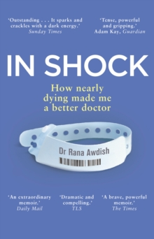 In Shock : How Nearly Dying Made Me a Better Intensive Care Doctor, EPUB eBook