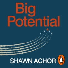 Big Potential : Five Secrets of Reaching Higher by Powering Those Around You, eAudiobook MP3 eaudioBook