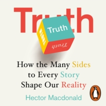Truth : How the Many Sides to Every Story Shape Our Reality, eAudiobook MP3 eaudioBook