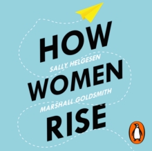 How Women Rise : Break the 12 Habits Holding You Back, eAudiobook MP3 eaudioBook