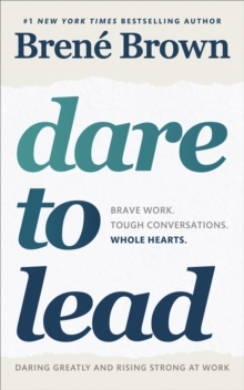 Dare to Lead : Brave Work. Tough Conversations. Whole Hearts., EPUB eBook