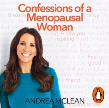 Confessions of a Menopausal Woman : Everything you want to know but are too afraid to ask..., eAudiobook MP3 eaudioBook