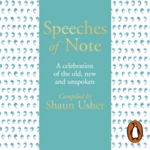 Speeches of Note : A celebration of the old, new and unspoken, eAudiobook MP3 eaudioBook