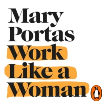 Work Like a Woman : A Manifesto For Change, eAudiobook MP3 eaudioBook