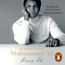 At Home with Muhammad Ali : A Memoir of Love, Loss and Forgiveness, eAudiobook MP3 eaudioBook