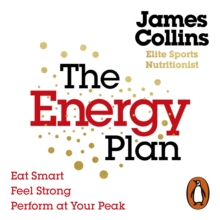 The Energy Plan : Eat Smart, Feel Strong, Perform at Your Peak, eAudiobook MP3 eaudioBook