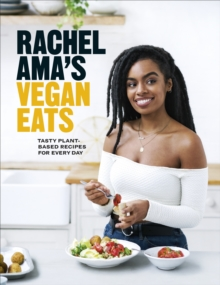 Rachel Ama s Vegan Eats : Tasty plant-based recipes for every day, EPUB eBook