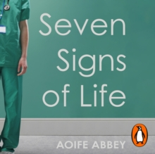 Seven Signs of Life : Stories from an Intensive Care Doctor, eAudiobook MP3 eaudioBook