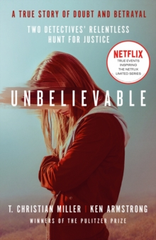 Unbelievable : The shocking truth behind the hit Netflix series, EPUB eBook