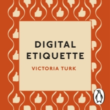 Digital Etiquette : Everything you wanted to know about modern manners but were afraid to ask, eAudiobook MP3 eaudioBook
