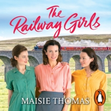 The Railway Girls : Their bond will see them through, eAudiobook MP3 eaudioBook