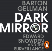 Dark Mirror : Edward Snowden and the Surveillance State, eAudiobook MP3 eaudioBook