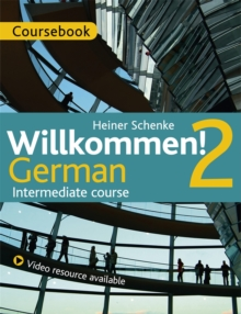 Willkommen! 2 German Intermediate course : Course Pack, Mixed media product Book