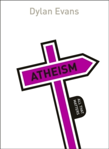 Atheism: All That Matters, Paperback Book