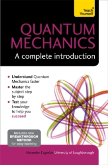 Quantum Mechanics: A Complete Introduction: Teach Yourself, Paperback Book